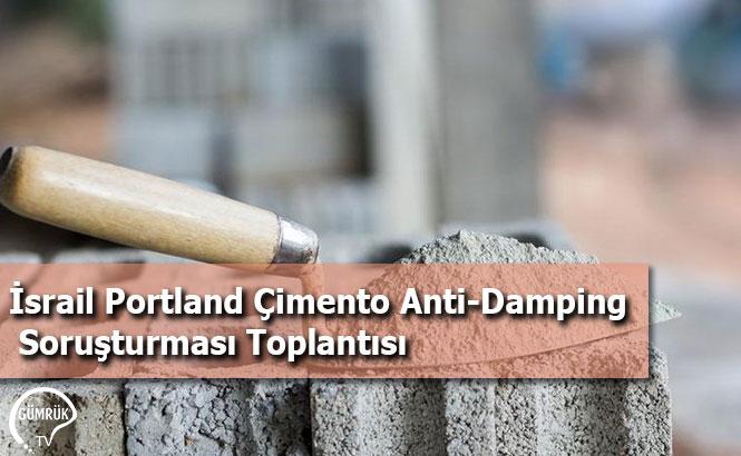 İsrail Portland Çimento Anti-Damping Soruşturması Toplantısı