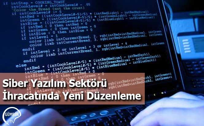 Siber Yazılım Sektörü İhracatında Yeni Düzenleme