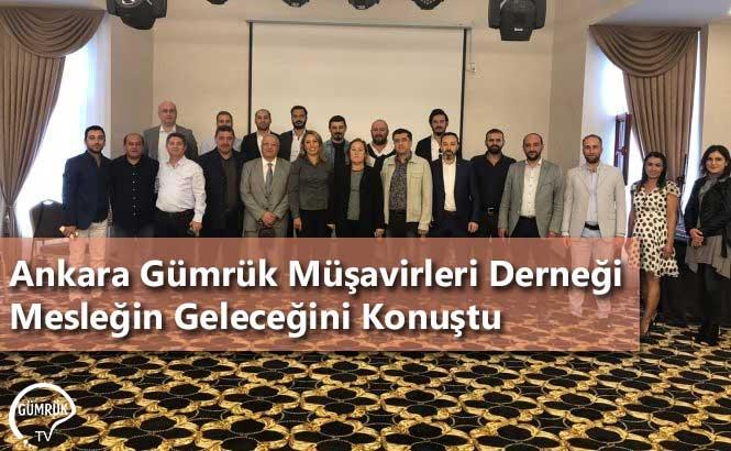 Ankara Gümrük Müşavirleri Derneği Mesleğin Geleceğini Konuştu