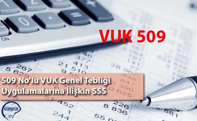 509 No'lu VUK Genel Tebliği Uygulamalarına İlişkin SSS