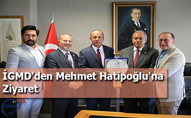 İGMD'den Mehmet Hatipoğlu'na Ziyaret