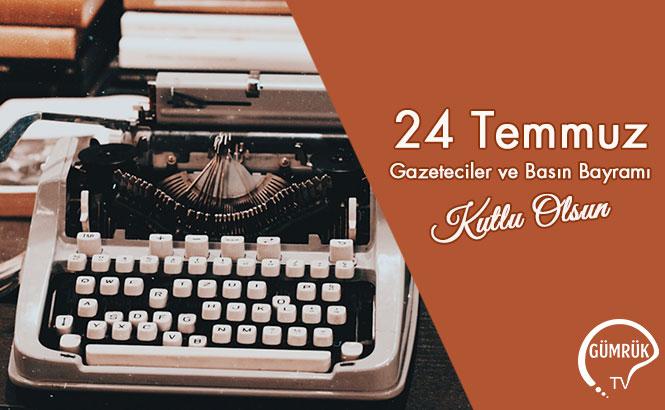 24 Temmuz Gazeteciler ve Basın Bayramı Kutlu Olsun