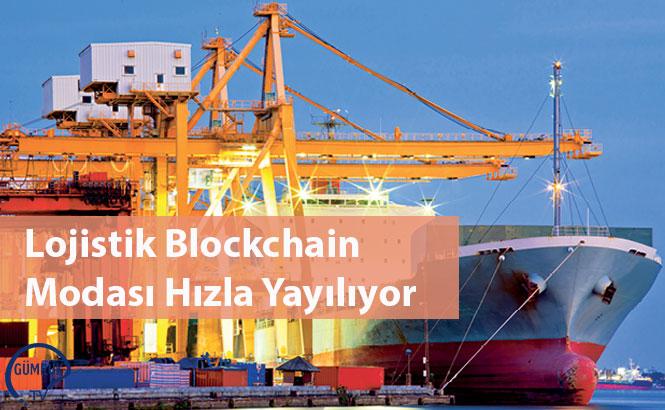 Lojistik Blockchain Modası Hızla Yayılıyor