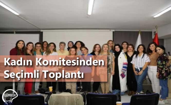 Kadın Komitesinden Seçimli Toplantı