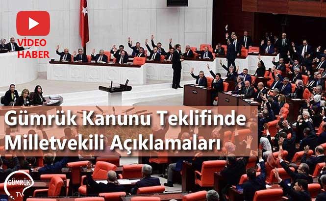 Gümrük Kanunu Teklifinde Milletvekili Açıklamaları