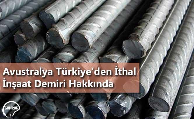 Avustralya Türkiye'den İthal İnşaat Demiri Hakkında