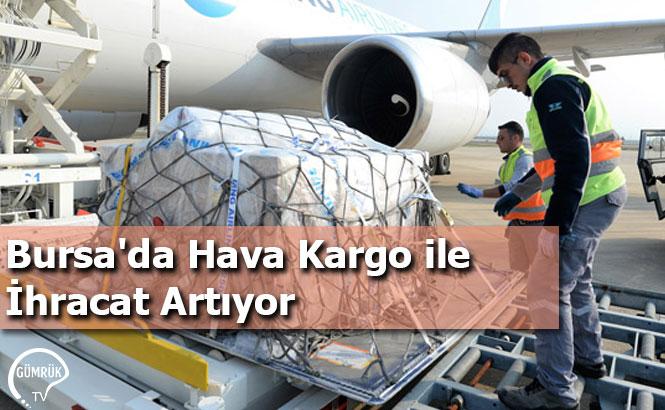 Bursa'da Hava Kargo ile İhracat Artıyor