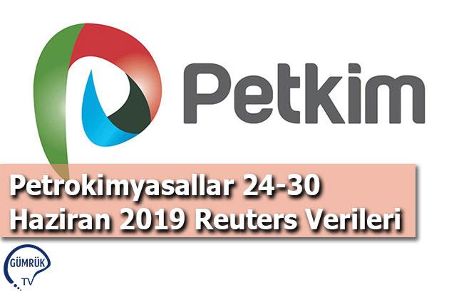 Petrokimyasallar 24-30 Haziran 2019 Reuters Verileri