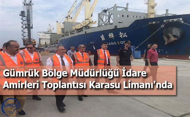 Gümrük Bölge Müdürlüğü İdare Amirleri Toplantısı Karasu Limanı'nda