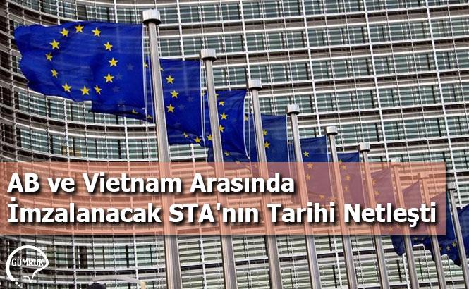 AB ve Vietnam Arasında İmzalanacak STA'nın Tarihi Netleşti