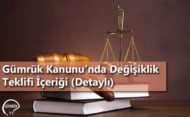 Gümrük Kanunu'nda Değişiklik Teklifi İçeriği (Detaylı)