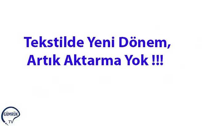 Tekstilde Yeni Dönem, Artık Aktarma Yok !!!