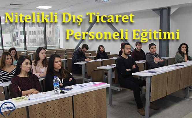 Nitelikli Dış Ticaret Personeli Programı Eğitimi'nden Kareler