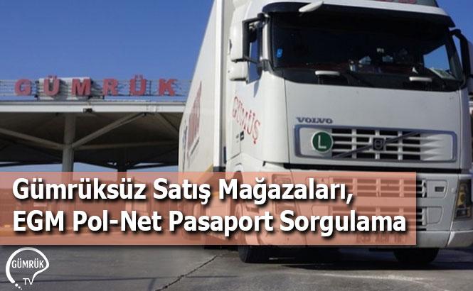 Gümrüksüz Satış Mağazaları, EGM Pol-Net Pasaport Sorgulama