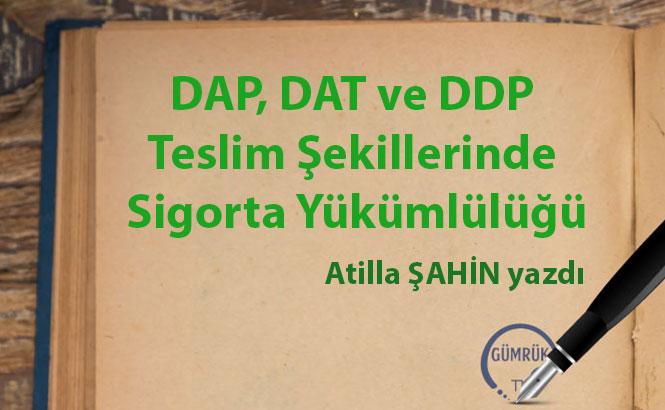 DAP, DAT ve DDP Teslim Şekillerinde Sigorta Yükümlülüğü