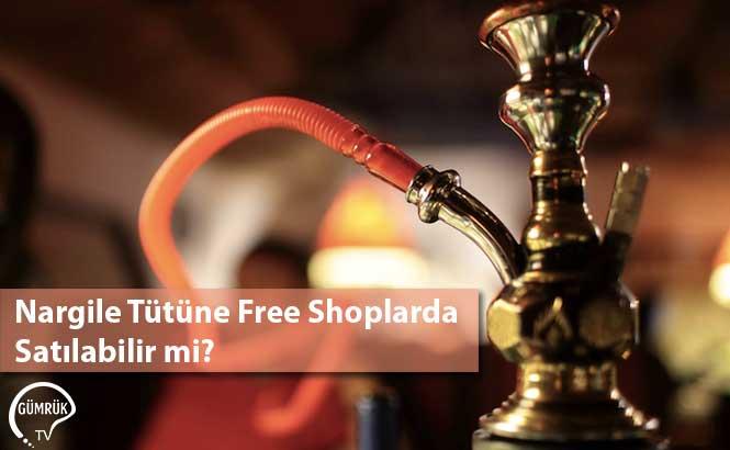 Nargile Tütüne Free Shoplarda Satılabilir mi?