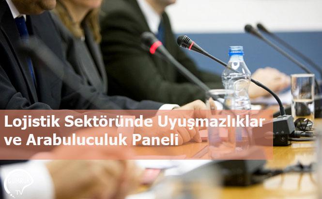 Lojistik Sektöründe Uyuşmazlıklar ve Arabuluculuk Paneli