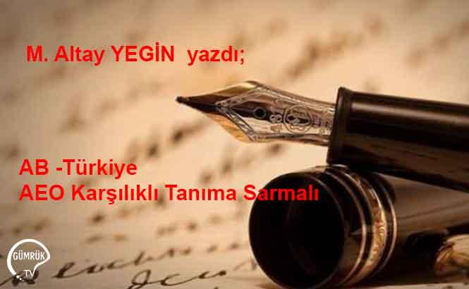 AB -Türkiye AEO Karşılıklı Tanıma Sarmalı