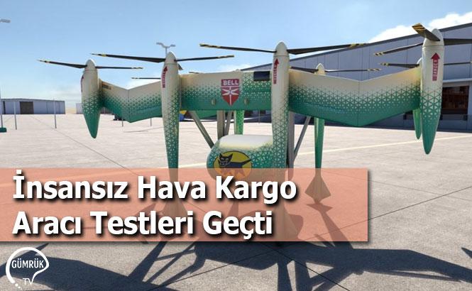 İnsansız Hava Kargo Aracı Testleri Geçti