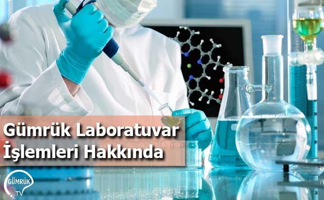 Gümrük Laboratuvar İşlemleri Hakkında