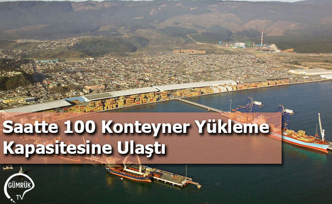 Saatte 100 Konteyner Yükleme Kapasitesine Ulaştı