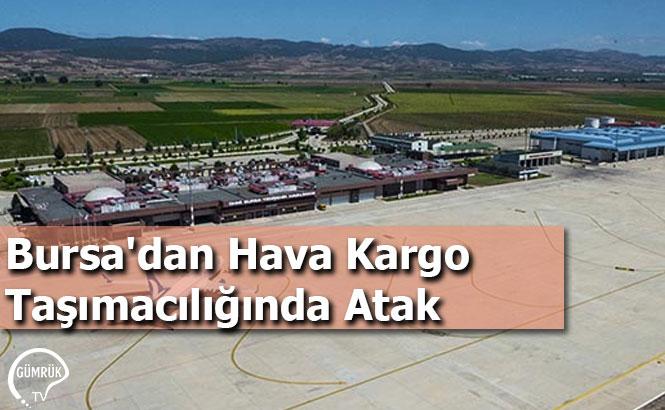 Bursa'dan Hava Kargo Taşımacılığında Atak