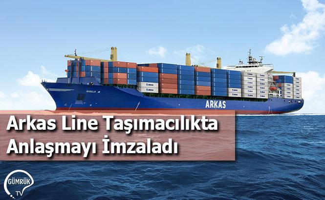 Arkas Line Taşımacılıkta Anlaşmayı İmzaladı