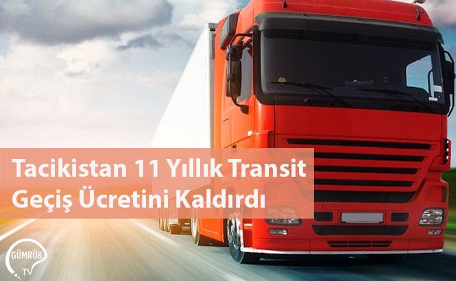 Tacikistan 11 Yıllık Transit Geçiş Ücretini Kaldırdı