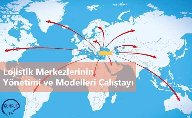 Lojistik Merkezlerinin Yönetimi ve Modelleri Çalıştayı