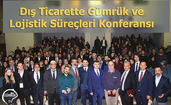 Dış Ticarette Gümrük ve Lojistik Süreçleri Üzerine Konferans