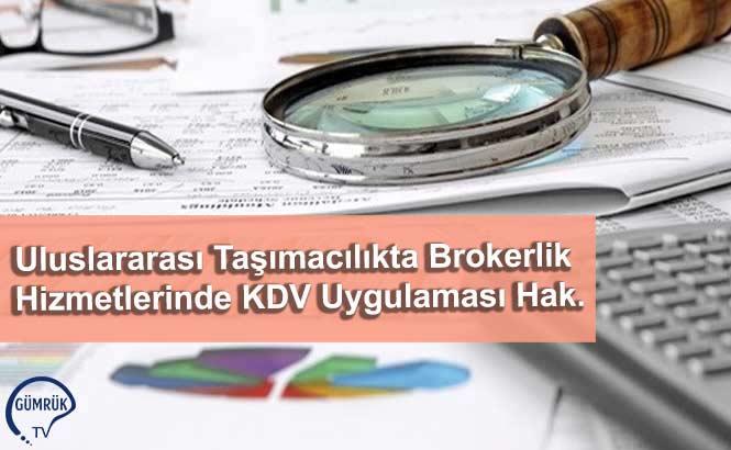Uluslararası Taşımacılıkta Brokerlik Hizmetlerinde KDV Uygulaması Hak.