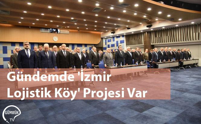 Gündemde 'İzmir Lojistik Köy' Projesi Var