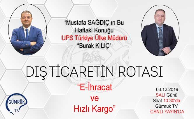 Dış Ticaretin Rotası Programına UPS Türkiye Ülke Müdürü Barış Kılıç Konuk Oldu