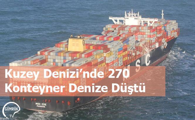 Kuzey Denizi'nde 270 Konteyner Denize Düştü