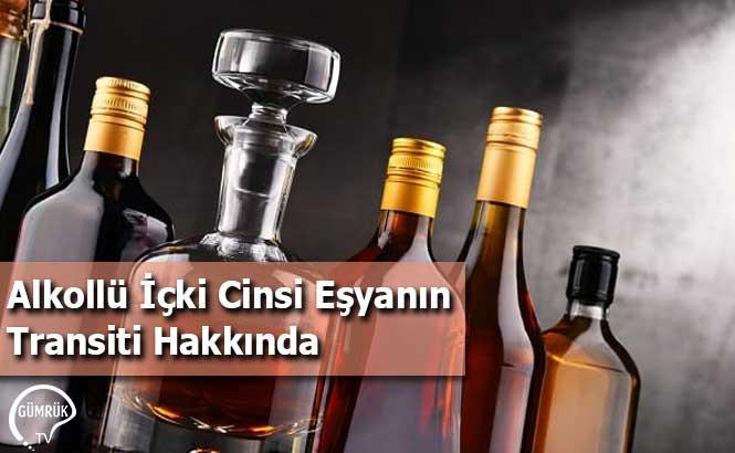Alkollü İçki Cinsi Eşyanın Transiti Hakkında