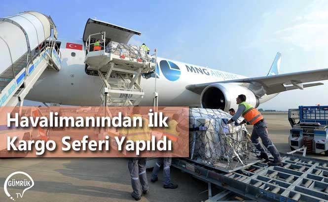 Havalimanından İlk Kargo Seferi Yapıldı