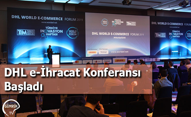 DHL e-İhracat Konferansı Başladı