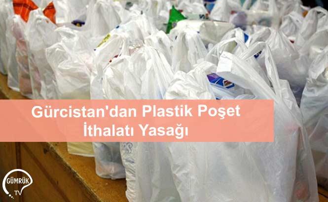 Gürcistan'dan Plastik Poşet İthalatı Yasağı