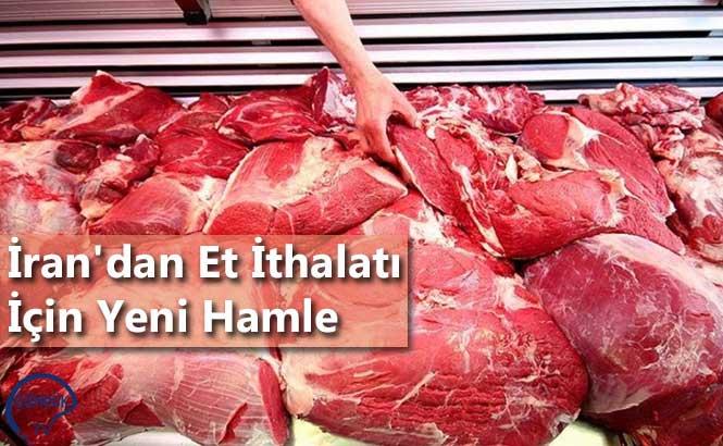 İran'dan Et İthalatı İçin Yeni Hamle