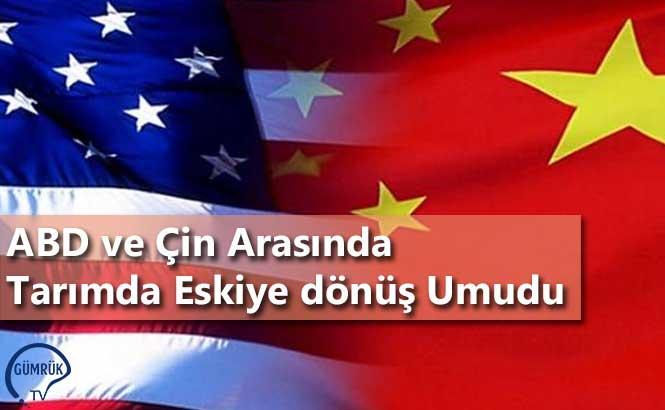 ABD ve Çin Arasında Tarımda Eskiye dönüş Umudu