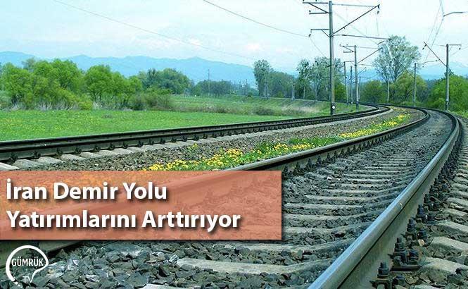 İran Demir Yolu Yatırımlarını Arttırıyor