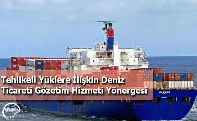 Tehlikeli Yüklere İlişkin Deniz Ticareti Gözetim Hizmeti Yönergesi