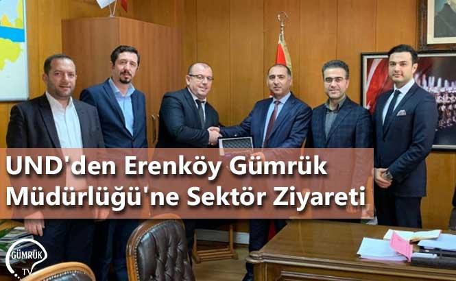 UND'den Erenköy Gümrük Müdürlüğü'ne Sektör Ziyareti