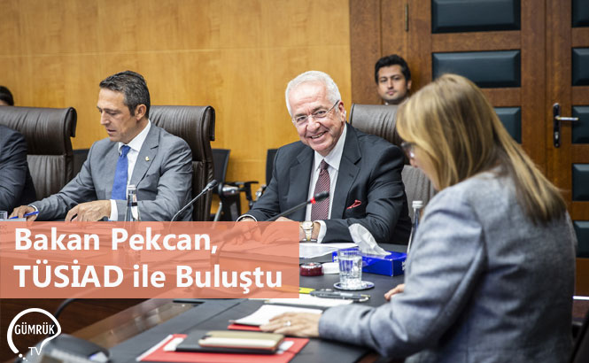 Bakan Pekcan, TÜSİAD ile Buluştu