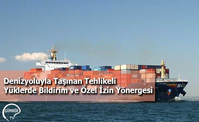 Denizyoluyla Taşınan Tehlikeli Yüklerde Bildirim ve Özel İzin Yönergesi