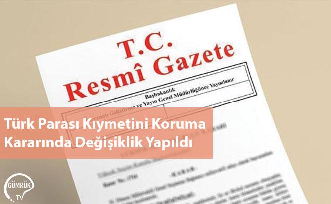 Türk Parası Kıymetini Koruma Kararında Değişiklik Yapıldı
