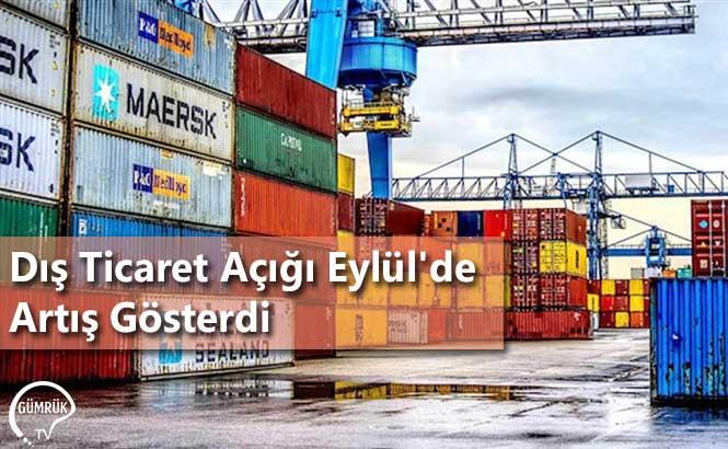 Dış Ticaret Açığı Eylül'de Artış Gösterdi
