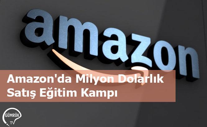 Amazon'da Milyon Dolarlık Satış Eğitim Kampı