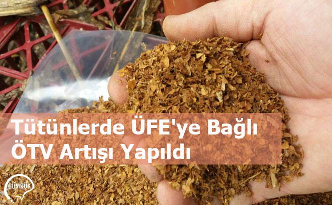 Tütünlerde ÜFE'ye Bağlı ÖTV Artışı Yapıldı