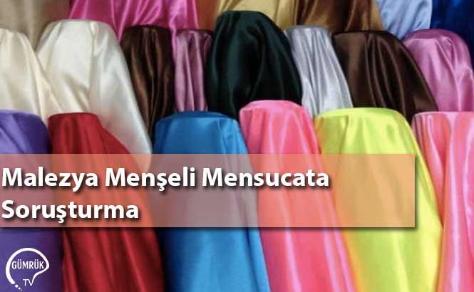 Malezya Menşeli Mensucata Soruşturma